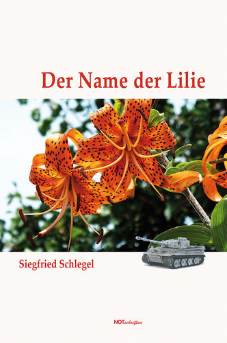 "Siegfried Schlegel ""Der Name der Lilie"""